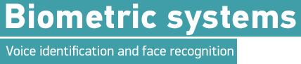 Biometric systems: voice and face identification